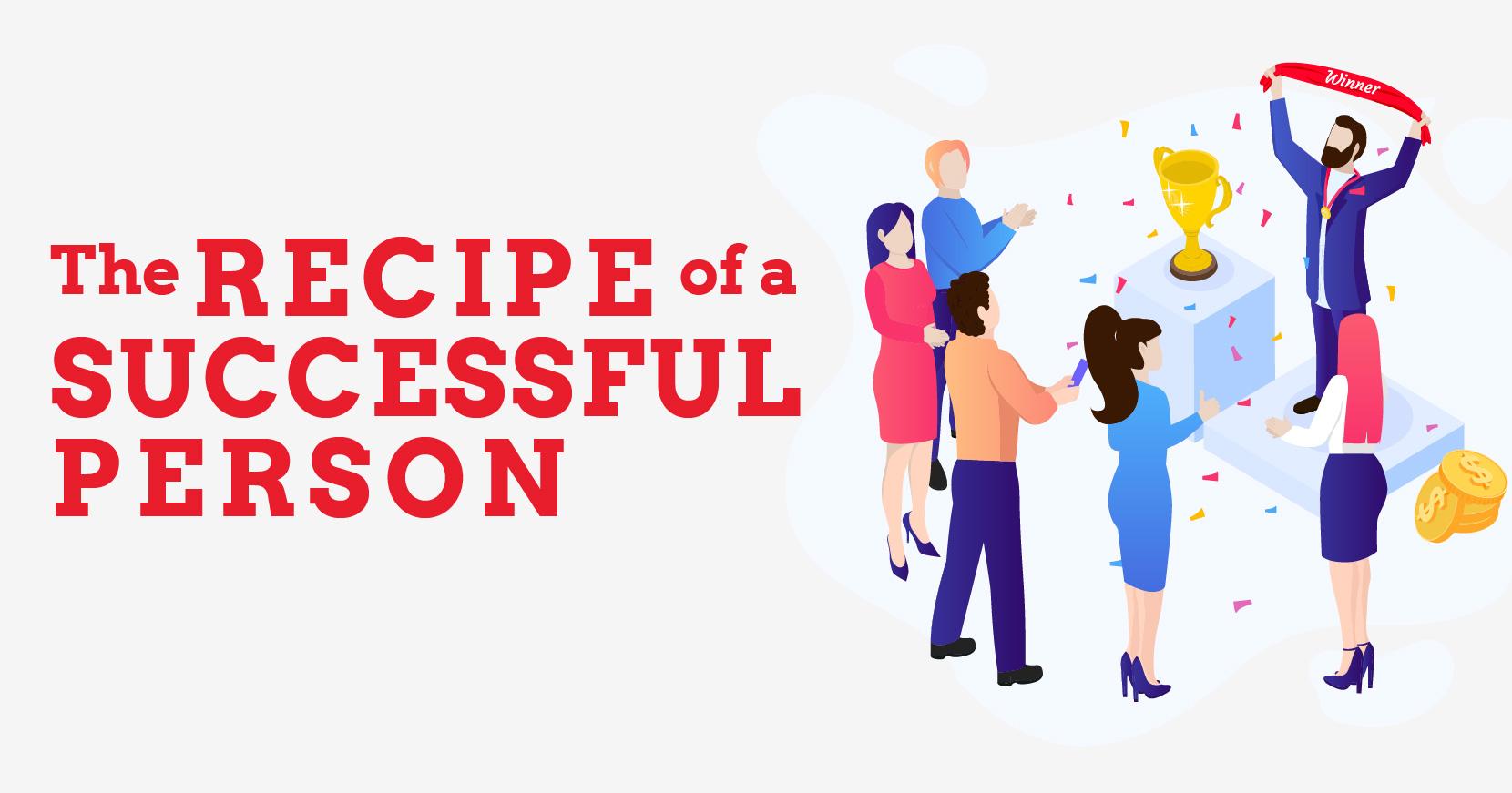 The Recipe of a Successful Person