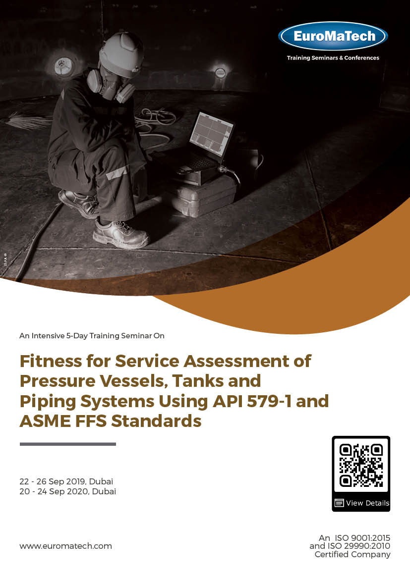 Fitness for Service Assessment of Pressure Vessels, Tanks and Piping Systems Using API 579-1 and ASME FFS Standards Thumbnail